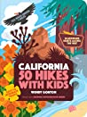 50 Hikes with Kids California by Wendy Gorton