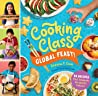 Cooking Class Global Feast: 50 Around-the-World Recipes Kids Love to Cook