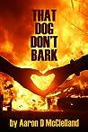 THAT DOG DON'T BARK