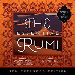 The Essential Rumi - Poems by Rumi  -  Jalal ad-Din Muhammad Rumi, Coleman Barks, John Moyne, A. J. Arberry, Reynold Nicholson - translators