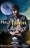 Half Moon Above (Slate Mountain Wolf Pack #2)