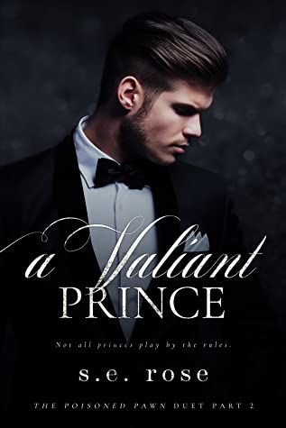 A Valiant Prince (The Poisoned Pawn Duet, #2)