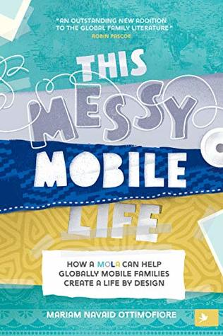 This Messy Mobile Life by Mariam N Ottimofiore