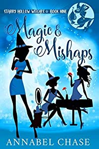 Magic & Mishaps (Starry Hollow Witches #9)