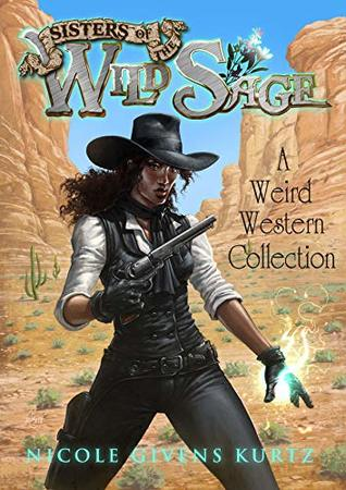 Sisters of the Wild Sage by Nicole Givens Kurtz
