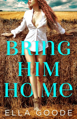 Bring Him Home by Ella Goode