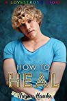 How to Heal (Lovestrong #5)