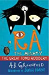 The Great Tomb Robbery (Ra the Mighty: Cat Detective #2)