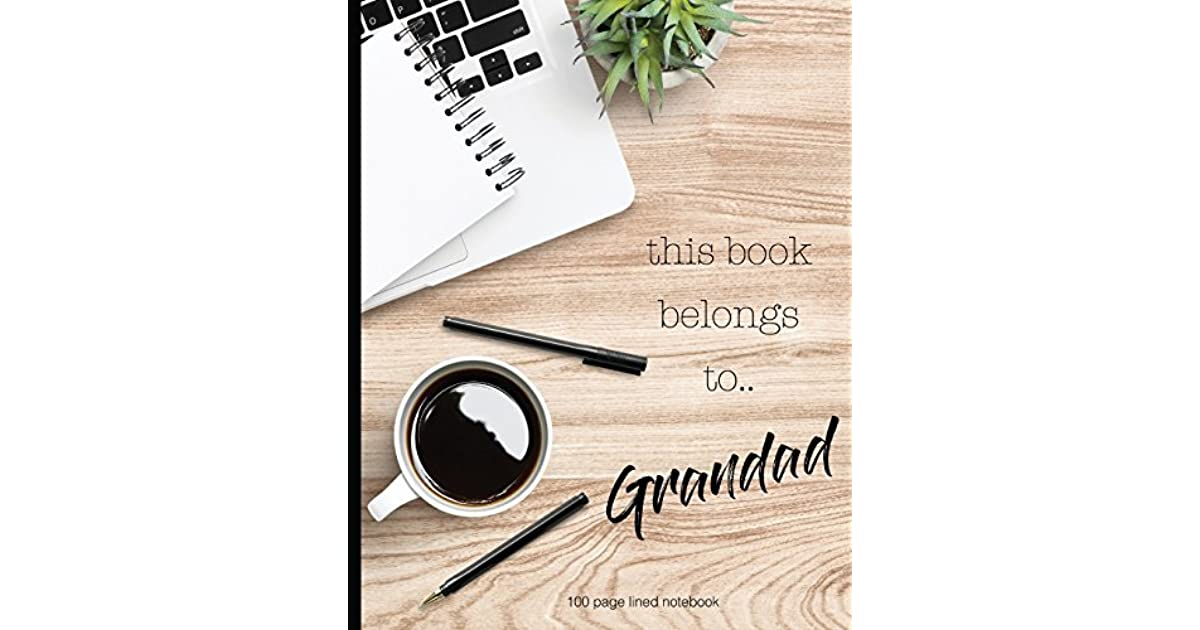 This book belongs to Grandad 100 lined page notebook: 100 Page Lined Notebook, Notes, Note Pad, Notebook Gift, Journal, Jotter, Notebook Gift, .