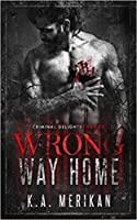 Wrong Way Home: Criminal Delights - Taken