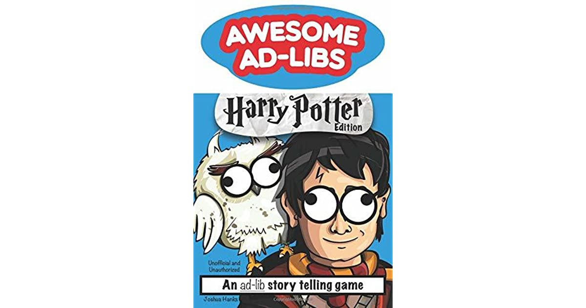 Awesome Ad-Libs Harry Potter Edition: An Ad-Lib Story