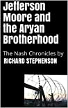 Jefferson Moore and the Aryan Brotherhood: The Nash Serials, Part One.