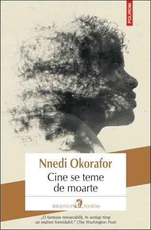 Cine se teme de moarte by Nnedi Okorafor