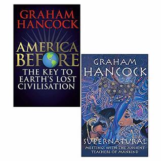 Graham Hancock 2 Books Collection Set (America Before [Hardcover], Supernatural)
