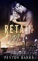 Retain Me