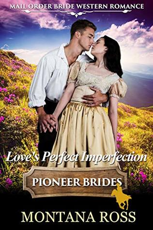 Love's Perfect Imperfection: Historical Western Romance