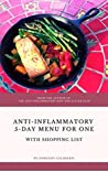 5 Day Anti-Inflammatory Menu for One: With Shopping List
