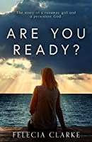Are You Ready?: The Story of a Runaway Girl and a Persistent God