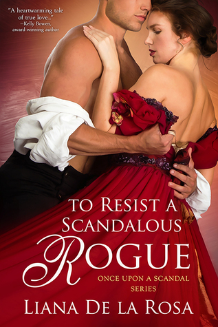 To Resist a Scandalous Rogue (Once Upon a Scandal, #2)