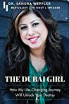 THE DUBAI GIRL: How My Life-Changing Journey Will Unlock Your Destiny