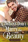 Cowboys Don't Marry the Beauty (Sweet Water Ranch, #3)