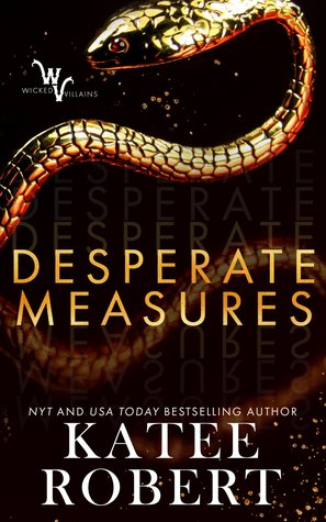 Desperate Measures (Wicked Villains, #1)
