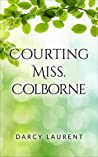 Courting Miss Colborne (Romance for the Seasons)