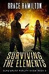 Surviving the Elements (Survivalist Reality Show #3)