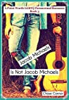 Jacob Michaels Is Not Jacob Michaels (Point Worth #3)