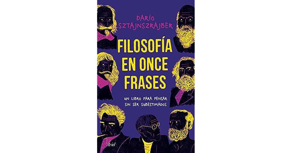 Filosofía En Once Frases By Darío Sztajnszrajber