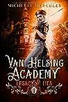 Van Helsing Academy: Legacy & Lies