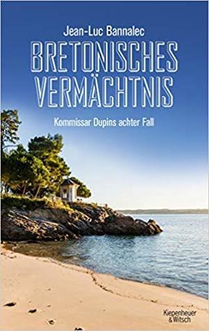 Bretonisches Vermächtnis  (Kommissar Dupin #8)