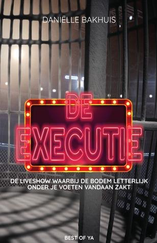De executie by Daniëlle Bakhuis