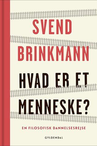 Hvad er et menneske? by Svend Brinkmann