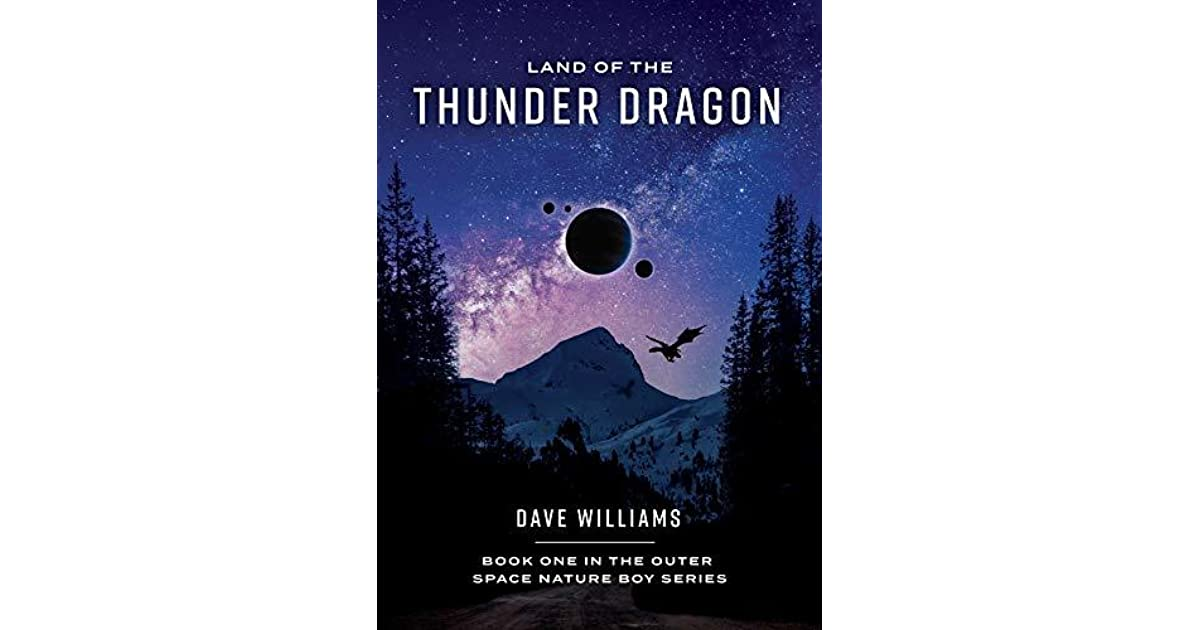 Land Of The Thunder Dragon: Book One Of The Outer Space Nature Boy