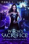 Witch's Sacrifice (Hemlock Chronicles, #5)