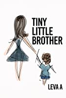 Tiny Little Brother