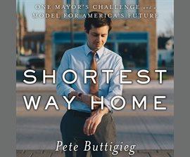 Shortest Way Home by Pete Buttigieg