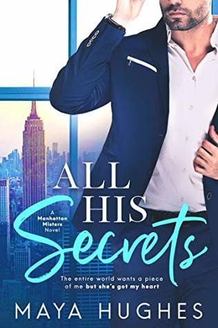 All His Secrets (Manhattan Misters, #1) by Maya Hughes