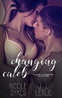 Changing Caleb (Hearts of Hollis Book 3)