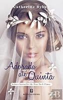 Adorada até Quinta (The Weekday Brides, #7)