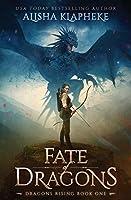 Fate of Dragons (Dragons Rising, #1)