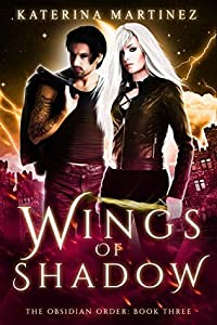 Wings of Shadow (The Obsidian Order #3)