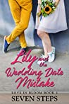 Lily and the Wedding Date Mistake (Love in Bloom Book 1)