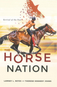Image for The Horse Nation:  Revival of the Past by Lawney L. Reyes and Therese Kennedy Johns