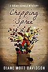 Chopping Spree: A Culinary Murder Mystery (Goldy Schulz Book 11)