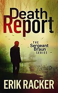 Death Report (Sergeant Brad Braun, #1)