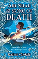 Aru Shah and the Song of Death (Pandava Quartet #2)