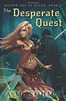 The Desperate Quest: A MMORPG and LitRPG Online Adventure (Second Age of Retha)