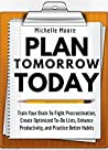 Get It Done: Train Your Brain To Fight Procrastination, Create Optimized To-Do Lists, Enhance Productivity, and Practice Better Habits